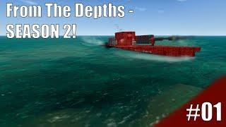 From The Depths - S02 - EP01 - I'M BACK! Hopefully indefinitely
