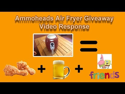Ammohead's Air Fryer Giveaway Video Response ~ Good Luck Everyone!