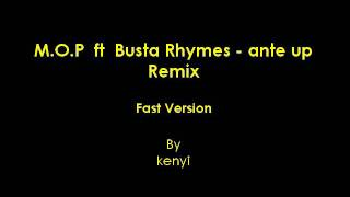 M.o.p.  Ft Busta Rhymes - Ante Up Remix (fast Version)