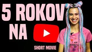 5 ROKOV NA YOUTUBE (short film)
