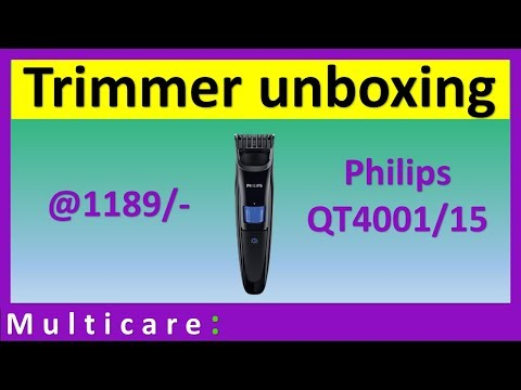 Unboxing of Philips trimmer | QT4001/15