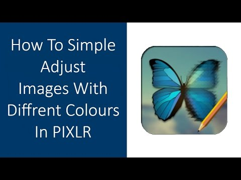 How To Make Simple Adjustments Images With Attractive Colours In Pixlr Editor