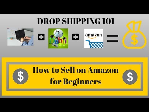 DROP SHIPPING 120 - How to sell on Amazon for beginners