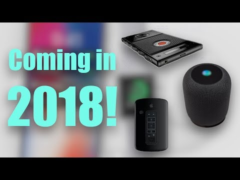 Best Anticipated Tech Products Coming in 2018!