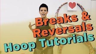 Hoop Dance Tutorial - Breaks And Reversals