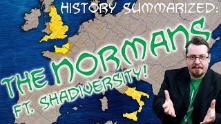 History Summarized: The Normans (Ft Shadiversity!)