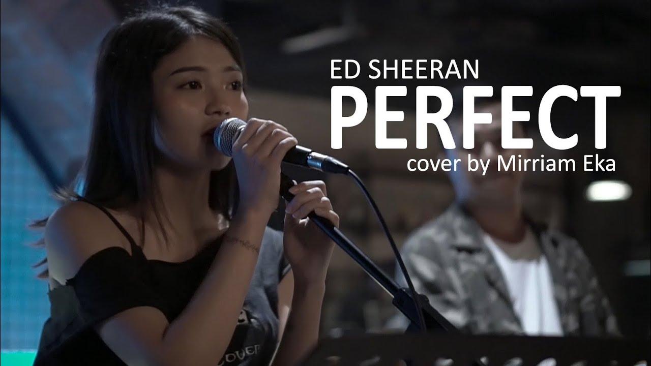 Perfect - Ed Sheeran cover by Mirriam Eka