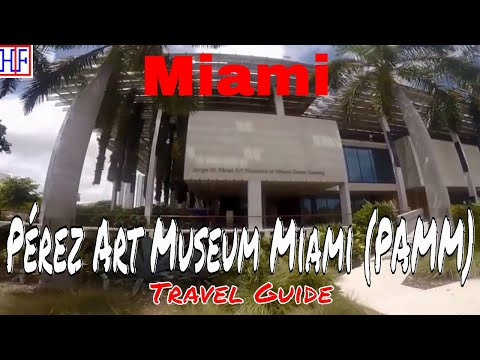 Miami | Pérez Art Museum Miami (PAMM) | Travel Guide | Episode# 7