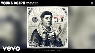 Young Dolph - On the River (Official Audio) ft. Wiz Khalifa