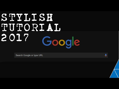 How to change the look of your google chrome! (Stylish addon tutorial) 2017
