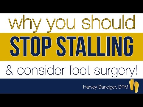 Why You Should Stop Stalling and Consider Foot Surgery!