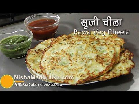 Sooji Cheela Recipe - Veg Rawa Cheela Recipe