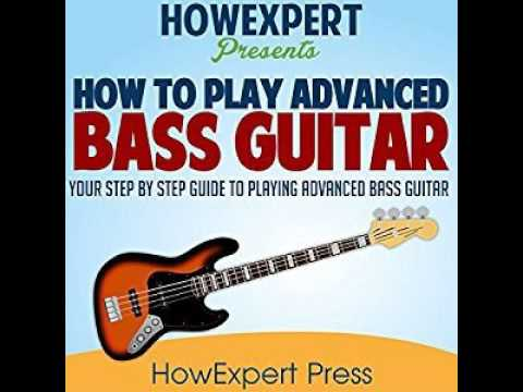 How To Play Advanced Bass Guitar Ebook/Paperback Book/Audiobook - Chapter 1