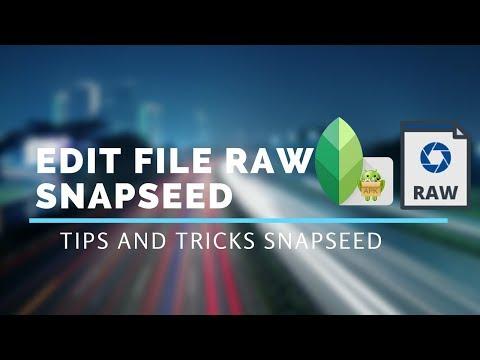 Edit Raw Snapseed - Tutorial Snapseed 2018