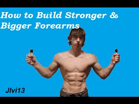 How to get Stronger and Bigger Forearms?