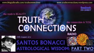 Astrological wisdom part 2, truth connections radio: santos bonacci