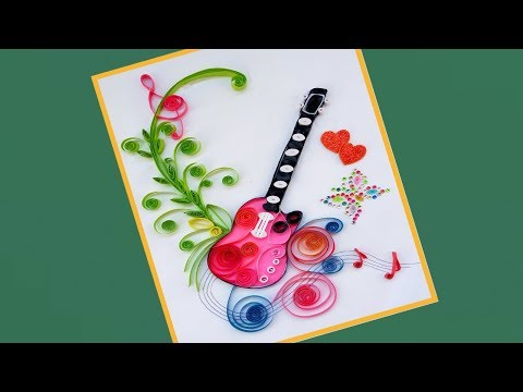 How To Make Quilling Beautiful Guitar Birthday Greeting Card   Paper Quilling Art