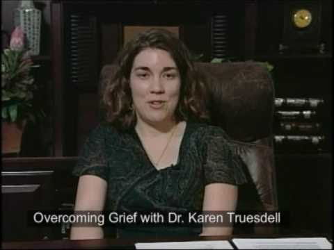 Overcoming Grief by Psychologist Dr. Karen Truesdell [San Antonio & Bulverde, TX]