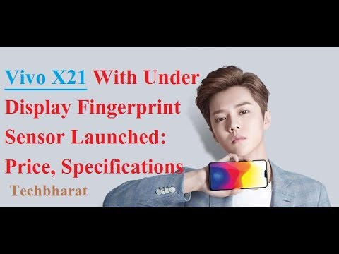 Vivo X21 Launched, फोन का Half डिस्प्ले है फिंगरप्रिंट सेंसर : Check Out Now