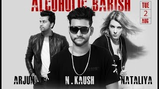 ALCOHOLIC BARISH ( FULL VIDEO SONG ) || N KAUSH || LATEST  SONG 2016 || INFRA RECORDS