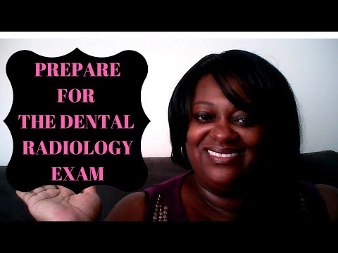 How to Prepare for The Dental Assistant Radiograph Exam