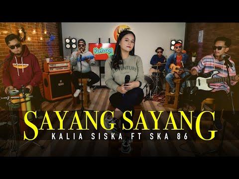 Download Lagu Kalia Siska Sayang Sayang Ft Ska 86 Mp3