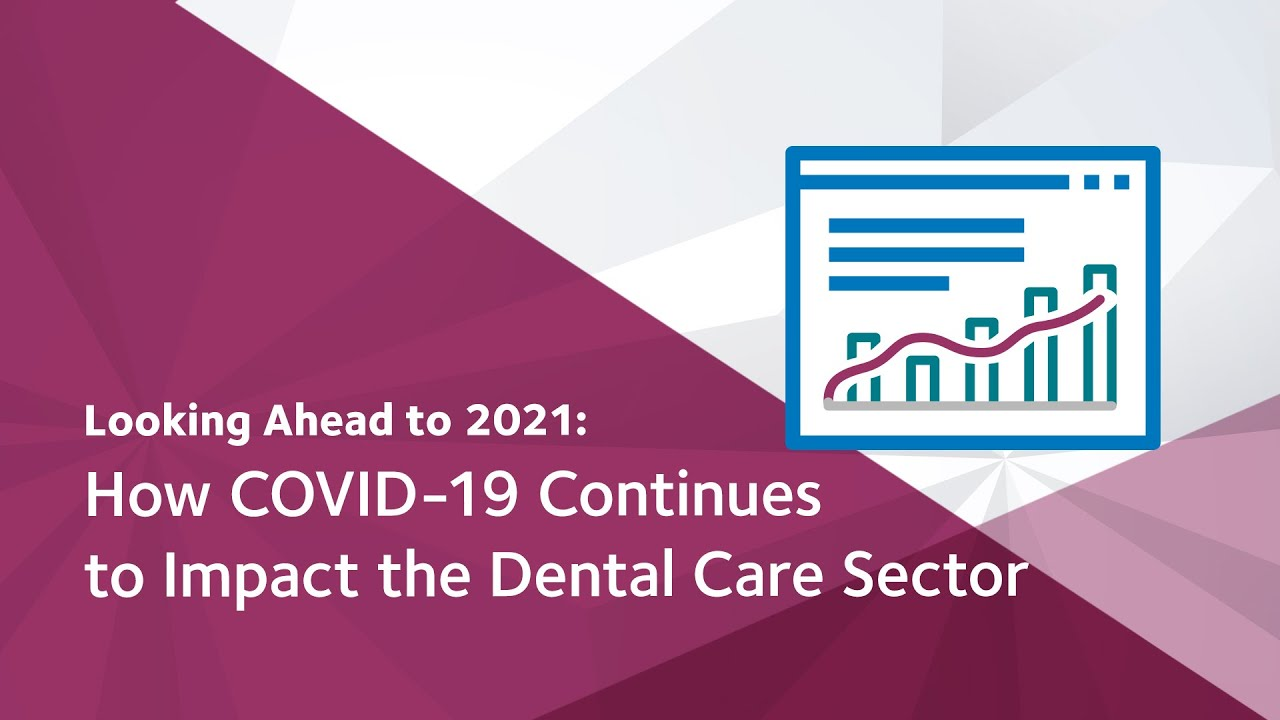 Week of January 18, 2021 - COVID-19 Economic Impact on Dental Practices