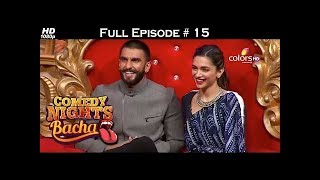 Comedy Nights Bachao - Ranvir & Deepika - 19th December 2015 - Full Episode (HD)