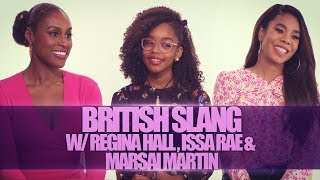 Download BRITISH SLANG W/ REGINA HALL, ISSA RAE & MARSAI MARTIN Video