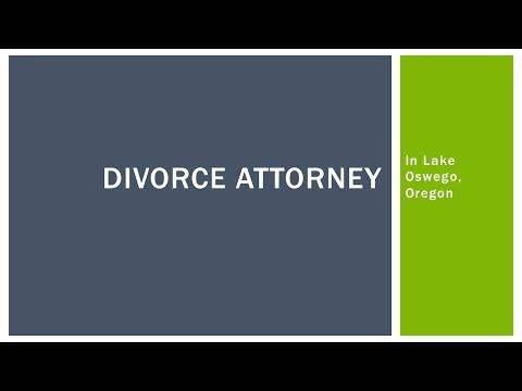 Divorce Attorney Lake Oswego, Oregon