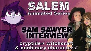 SALEM Animated Series Creator Sam Sawyer Cryptids Nonbinary & Witchcraft