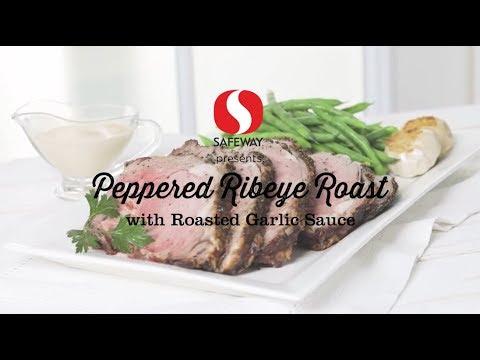 Peppered Ribeye Roast with Roasted Garlic Sauce | 12 Roasts | Safeway