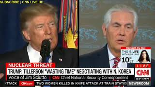 "TRUMP: Tillerson ""Wasting Time"" Negotiating With N. Korea CNN Nuclear Threat News"