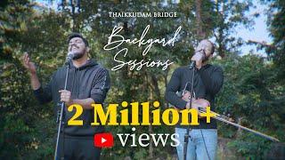 Thaikkudam Bridge   Pookkal Pookkum - Malare - Oru Daivam   Backyard Sessions