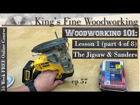 57 - Woodworking 101 FREE ONLINE COURSE LESSON 1 Part 4 of 8 Jigsaw and Sanders