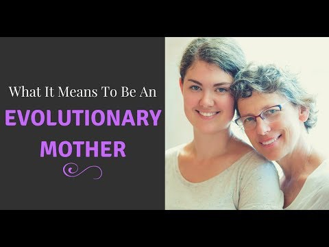 What It Means To Be An Evolutionary Mother