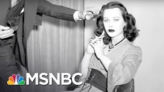 Hedy Lamarr: Scientist And Actress | 7 Days Of Genius | MSNBC