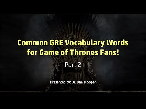 GRE Vocabulary for Game of Thrones Fans - Part 2