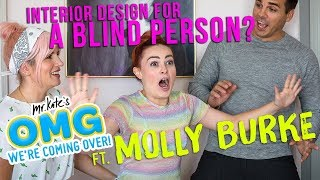 Interior Design For A Blind Person? Ft. Molly Burke x OMG We're Coming Over