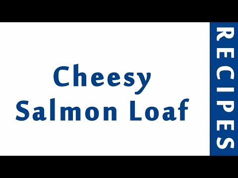 Cheesy Salmon Loaf   Easy Low Carb Recipes   DIET RECIPES   RECIPES LIBRARY
