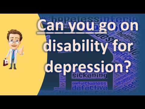 Can you go on disability for depression ? |Number One FAQ Health Channel