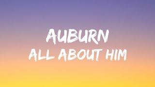 Auburn - All About Him (Lyrics)