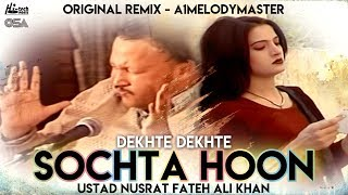 Sochta Houn (Remix) (Dekhte) - Ustad Nusrat Fateh Ali Khan & A1 MelodyMaster - OSA Official HD Video
