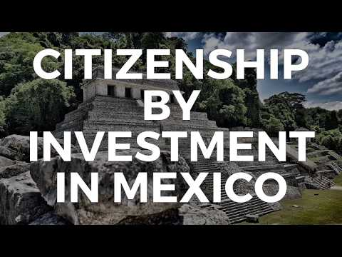 CITIZENSHIP BY INVESTMENT IN MEXICO