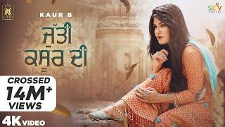 Jutti Kasur Di (Full Video) Kaur B | Sajjan Adeeb | Laddi Gill | Jeona\u0026Jogi | New Punjabi Songs 2020