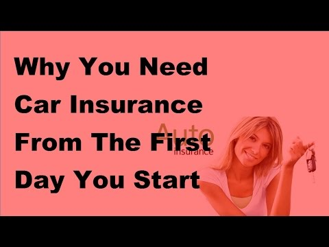 Why You Need Car Insurance From The First Day You Start Driving  - 2017 Car Driving Insurance