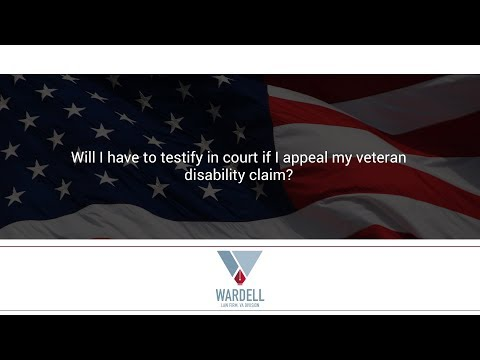 Will I have to testify in court if I appeal my veteran disability claim?