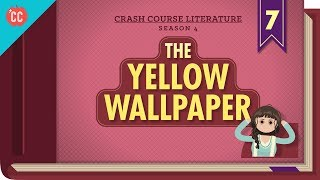 The Yellow Wallpaper: Crash Course Literature #407