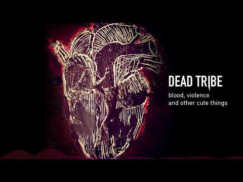 Dead Tribe - Kiss and Die (HD Audio)