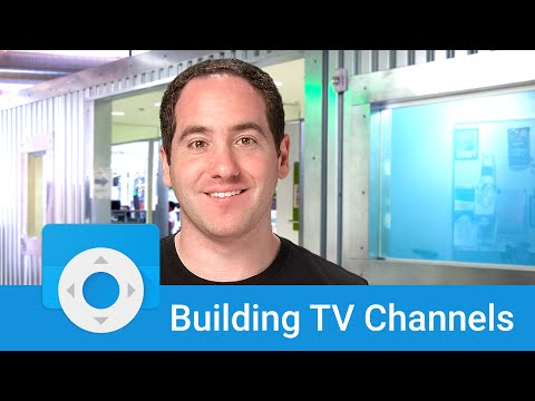 Android TV: Building TV Channels